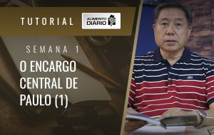 Alimento Diário A ideia central das epistolas de Paulo – Mensagem 1 – Tutorial