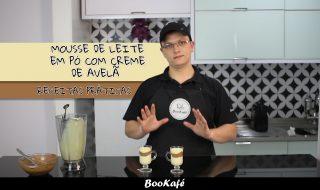 Receitas práticas BooKafé – Mousse de Leite em pó com creme de avelã
