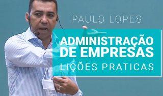 Palestra: Lições praticas de administração de empresas – Paulo Pama