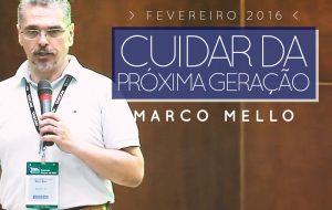 Palestra: Cuidar da próxima geração – Marco Mello