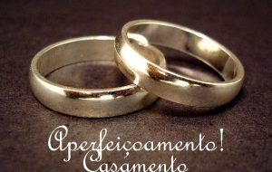 Aperfeiçoamento! Casamento