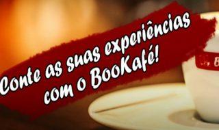 Conte as suas experiências com o Bookafé!