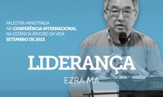 Palestra: Capacitação e liderança – Ezra Ma