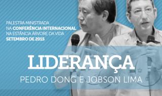 Palestra: O exercício da liderança na Igreja – Pedro Dong e Jobson Lima
