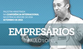 Palestra: Como administrar uma empresa – Paulo Lopes