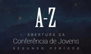 "Abertura da Conferência do Segundo Período – Vídeo ""A a Z"""