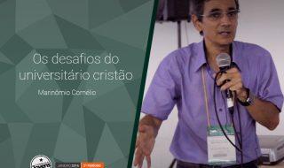 Palestra: Os desafios do universitário cristão – Marinômio Cornélio