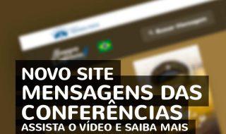 Novo site MENSAGENS DAS CONFERÊNCIAS