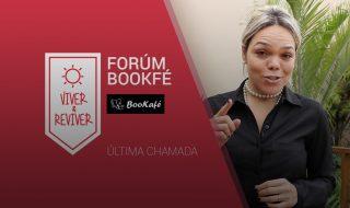 Fórum BooKafé – Viver e Reviver – ÚLTIMA CHAMADA