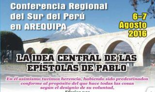 Conferencia Regional del Sur del Perú en Arequipa, con Miguel Ma – sábado 06 y domingo 07 de Agosto de 2016