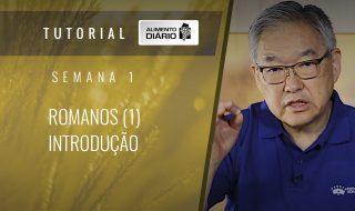 Alimento diário – A fé do Evangelho – Semana 01 – Romanos (1) – Introdução