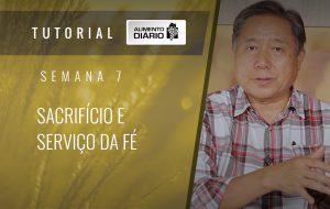 Alimento diário – A fé do Evangelho – Semana 07 – Filipenses (3) – Sacríficio e serviço da fé