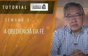 Alimento Diário – Devedores no evangelho – Tutorial Semana 03  – Romanos (5) – A obediência da fé