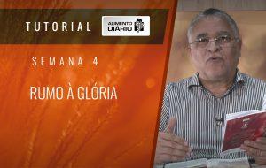 Alimento Diário Rumo à glória – Tutorial Semana 04 – Romanos (14) – Rumo à glória