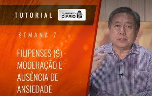 Alimento Diário Rumo à glória – Tutorial Semana 07 – Filipenses (9) –  Moderação e ausência de ansiedade