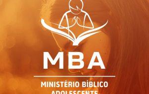 Conheça o Ministério Bíblico Adolescente!