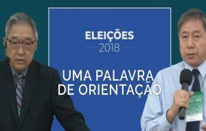 Eleições 2018 – Uma palavra de orientação.