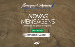 Desfrute das Mensagens da Conferência Regional do Cone Norte – Dez/2018