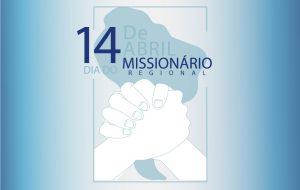 14 de Abril: Dia do Missionário Regional