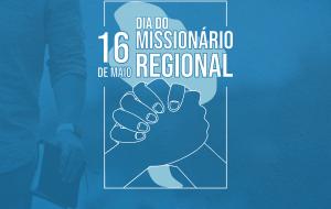 DMR 2021 — 16 de Maio — Dia do Missionário Regional