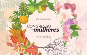 Mensagens do Congresso das mulheres – 2019 #iluminadas #revestidas