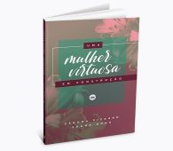 Livro Uma Mulher Virtuosa em Construção [+frete]