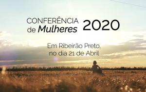 Conferência de Mulheres 2020 – Ribeirão Preto – 21/04/2020