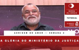 Tutorial – O Ministério da Nova Aliança – A Origem do Amor – Semana 04