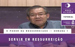 Tutorial – O Ministério da Nova Aliança – O Poder da Ressurreição – Semana 01