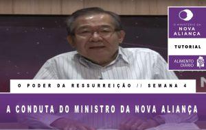 Tutorial – O Ministério da Nova Aliança – O Poder da Ressurreição – Semana 04