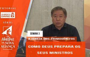 Tutorial – Os Ministros da Nova Aliança – A Igreja dos Primogênitos- Semana 03
