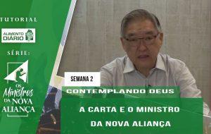 Tutorial – Os Ministros da Nova Aliança – Contemplando Deus – Semana 02