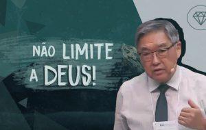 Não limite a Deus!