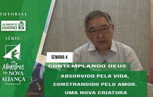 Tutorial – Os Ministros da Nova Aliança – Contemplando Deus – Semana 04