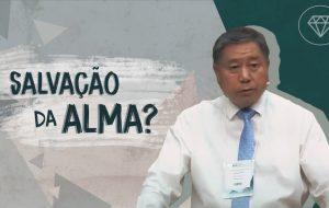 DIAMANTES DA PALAVRA | Salvação da Alma? | Pedro Dong