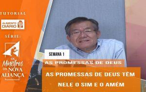 Tutorial – Os Ministros da Nova Aliança – As Promessas de Deus – Semana 01