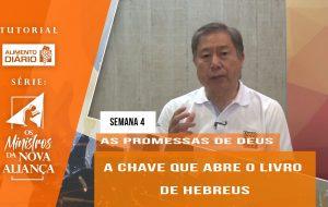 Tutorial – Os Ministros da Nova Aliança – As Promessas de Deus – Semana 04