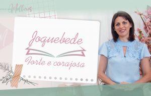Episódio 14: #JOQUEBEDE – forte e corajosa Mulheres da Bíblia – Suas histórias e legados | Série MDM