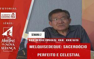 Tutorial – Os Ministros da Nova Aliança – Herdeiros de Deus – Semana 02