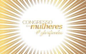 Mensagens do Congresso das mulheres – 2020 #glorificadas