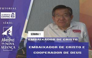 Tutorial – Os Ministros da Nova Aliança – Embaixador de Cristo – Semana 01