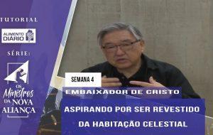Tutorial – Os Ministros da Nova Aliança – Embaixador de Cristo – Semana 04