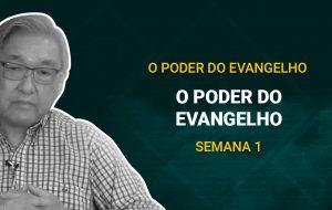 Tutorial | Deus nos chama para o seu reino e glória | O poder do evangelho | Semana 01