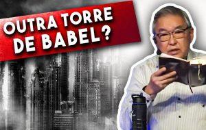 OUTRA TORRE DE BABEL? | OS BASTIDORES DA INIQUIDADE | DIAMANTES DA PALAVRA