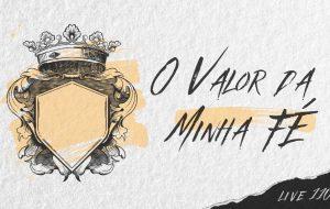 LIVE 110%: O VALOR DA MINHA FÉ