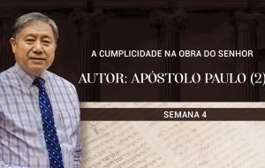 Tutorial | A Igreja: Coluna e Base da Verdade | A CUMPLICIDADE NA OBRA DO SENHOR | Semana 4
