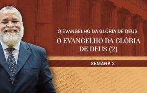 Tutorial | A Igreja: Coluna e Base da Verdade | O EVANGELHO DA GLÓRIA DE DEUS | Semana 3