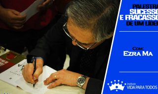 Palestra – Sucesso e fracasso de um líder – Ezra Ma