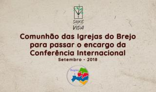 Comunhão das Igrejas do Brejo para passar o encargo da Conferência Internacional | Setembro – 2018