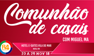Comunhão de Casais da região 4. De 23 a 25 de novembro de 2018